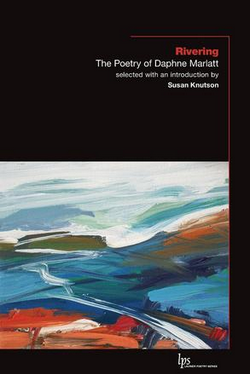Rivering The Poetry of Daphne Marlatt